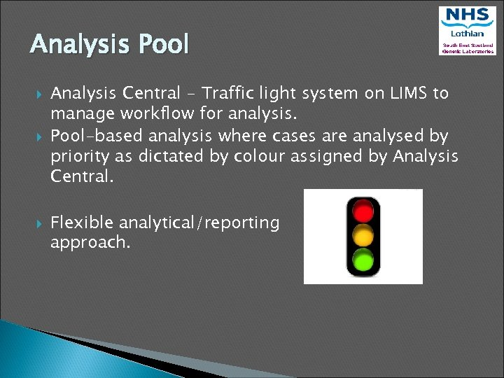 Analysis Pool Analysis Central - Traffic light system on LIMS to manage workflow for