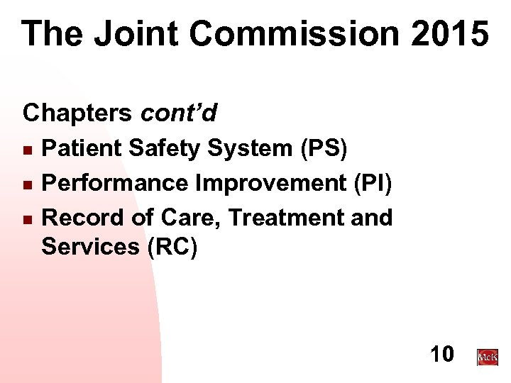 The Joint Commission 2015 Chapters cont'd n n n Patient Safety System (PS) Performance