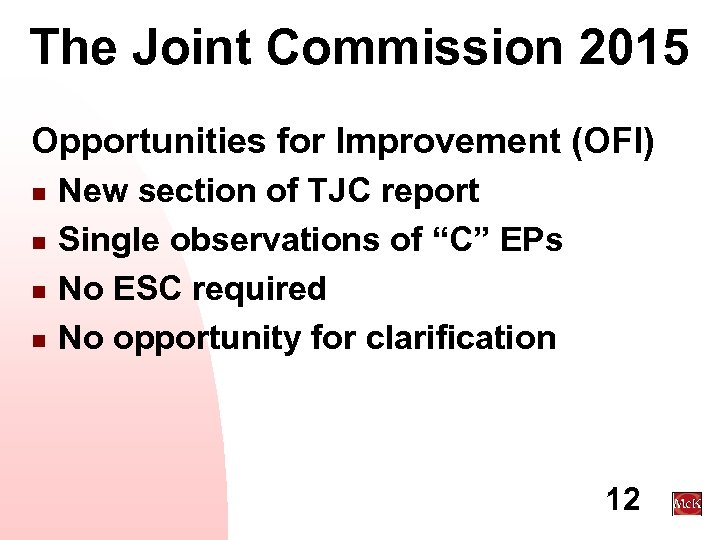 The Joint Commission 2015 Opportunities for Improvement (OFI) n n New section of TJC