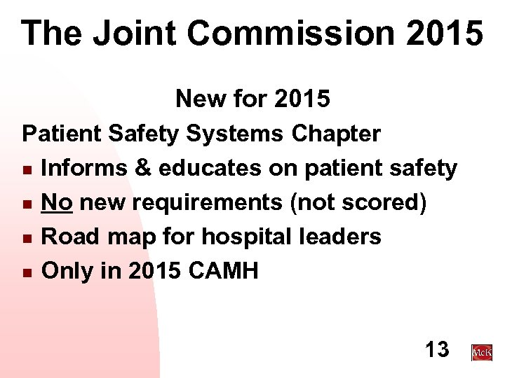 The Joint Commission 2015 New for 2015 Patient Safety Systems Chapter n Informs &