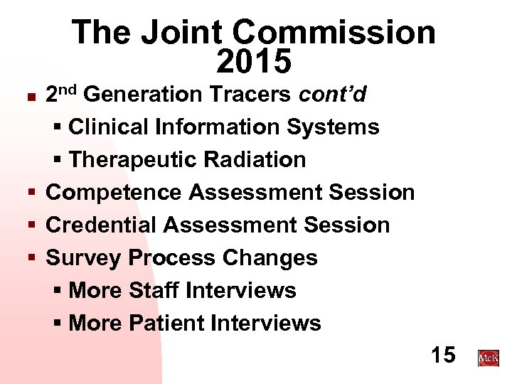 The Joint Commission 2015 2 nd Generation Tracers cont'd § Clinical Information Systems §