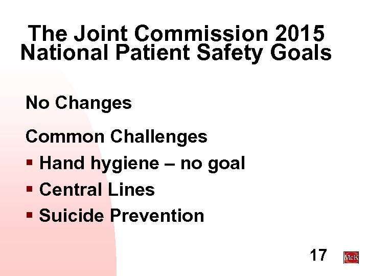The Joint Commission 2015 National Patient Safety Goals No Changes Common Challenges § Hand