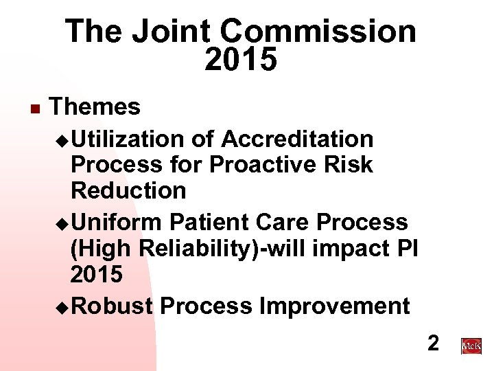 The Joint Commission 2015 n Themes u. Utilization of Accreditation Process for Proactive Risk