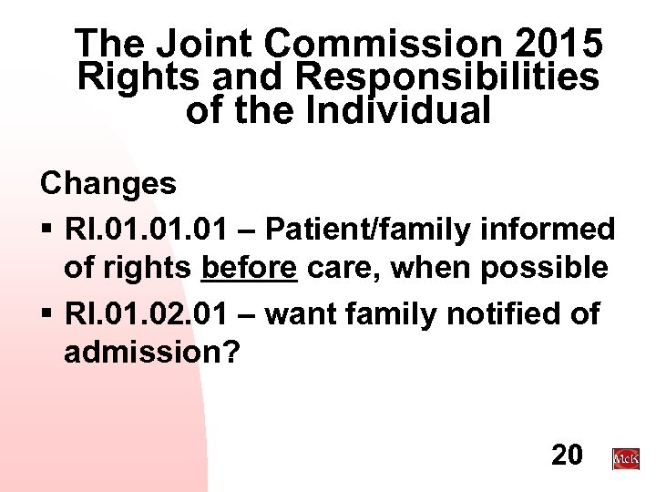 The Joint Commission 2015 Rights and Responsibilities of the Individual Changes § RI. 01.