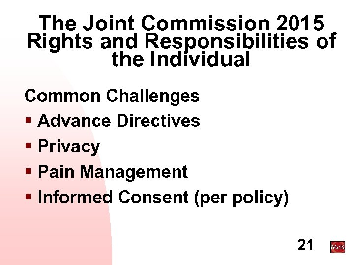 The Joint Commission 2015 Rights and Responsibilities of the Individual Common Challenges § Advance
