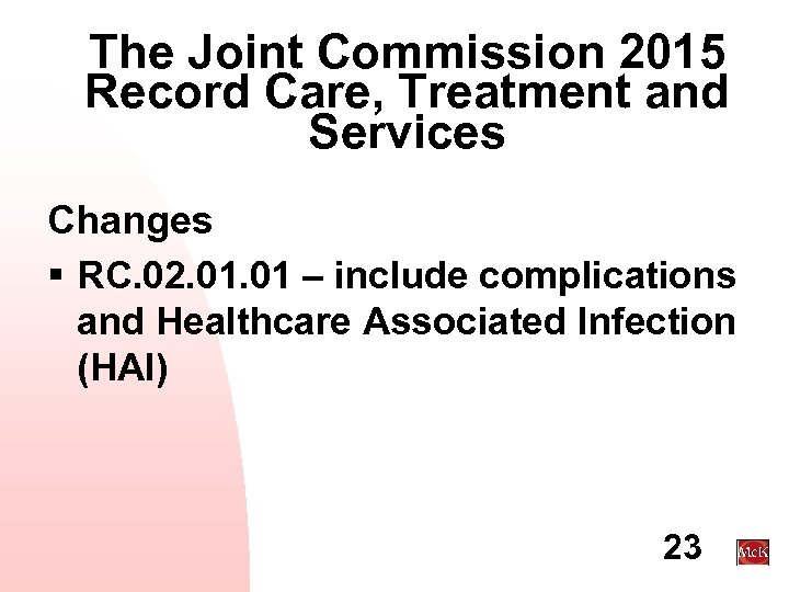 The Joint Commission 2015 Record Care, Treatment and Services Changes § RC. 02. 01