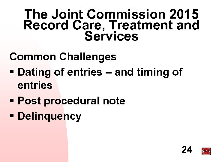 The Joint Commission 2015 Record Care, Treatment and Services Common Challenges § Dating of