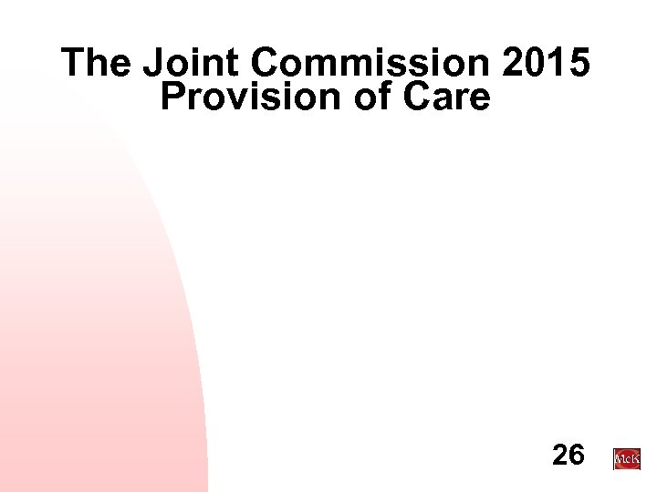 The Joint Commission 2015 Provision of Care 26