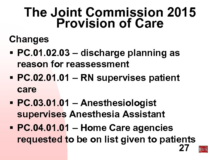 The Joint Commission 2015 Provision of Care Changes § PC. 01. 02. 03 –