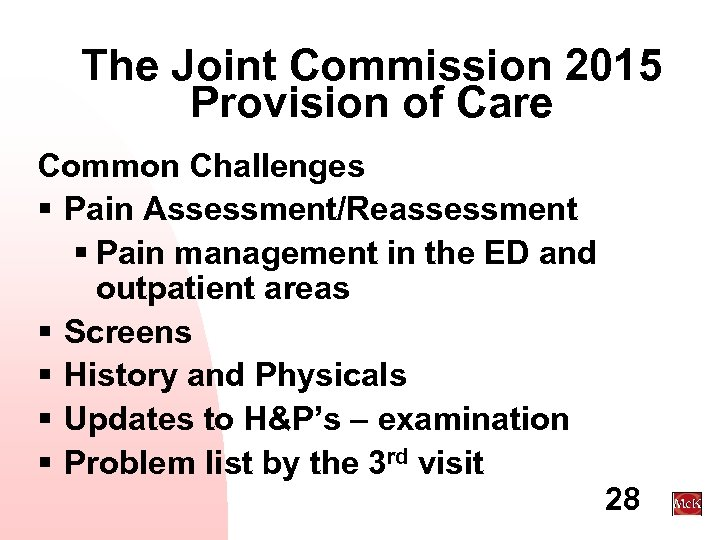 The Joint Commission 2015 Provision of Care Common Challenges § Pain Assessment/Reassessment § Pain