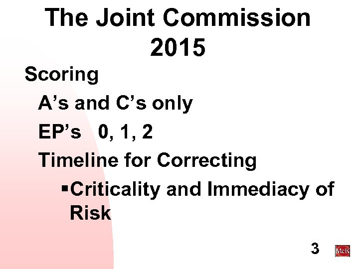 The Joint Commission 2015 Scoring A's and C's only EP's 0, 1, 2 Timeline