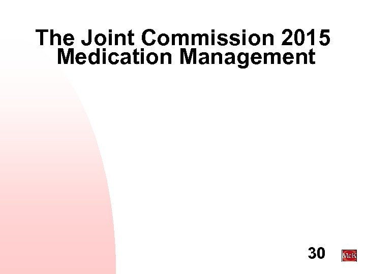The Joint Commission 2015 Medication Management 30