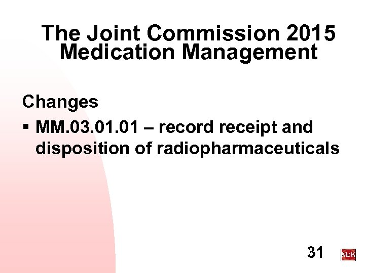 The Joint Commission 2015 Medication Management Changes § MM. 03. 01 – record receipt