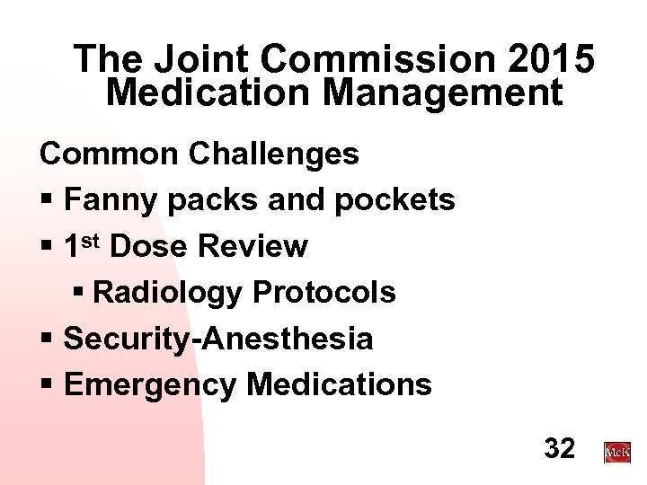 The Joint Commission 2015 Medication Management Common Challenges § Fanny packs and pockets §