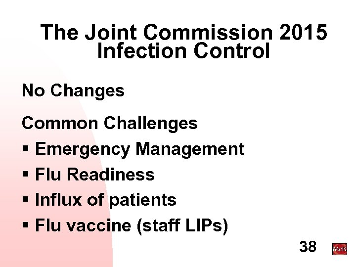 The Joint Commission 2015 Infection Control No Changes Common Challenges § Emergency Management §