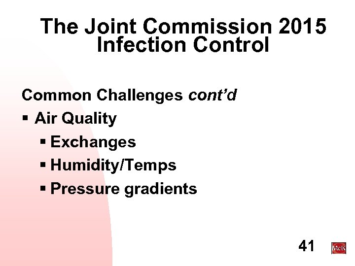 The Joint Commission 2015 Infection Control Common Challenges cont'd § Air Quality § Exchanges