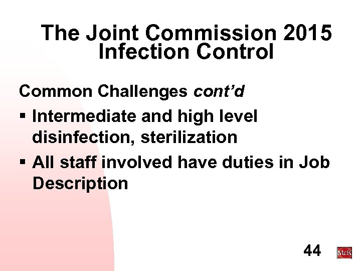 The Joint Commission 2015 Infection Control Common Challenges cont'd § Intermediate and high level