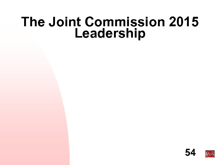 The Joint Commission 2015 Leadership 54