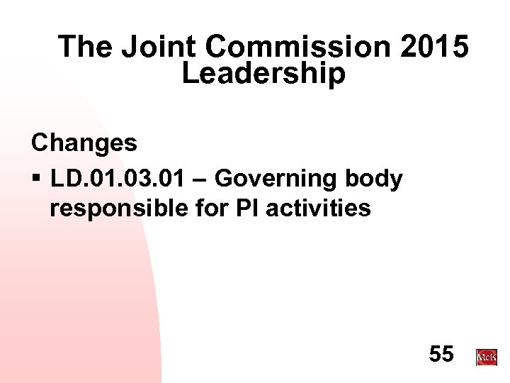 The Joint Commission 2015 Leadership Changes § LD. 01. 03. 01 – Governing body