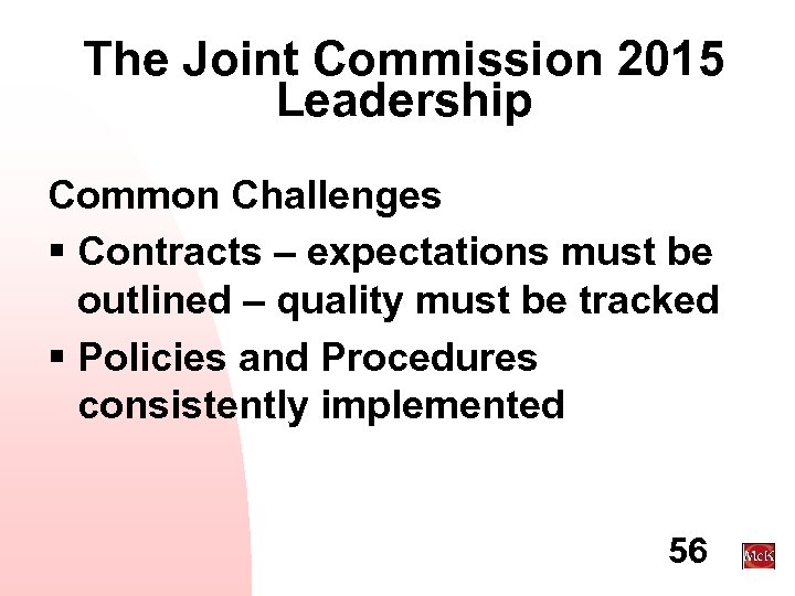 The Joint Commission 2015 Leadership Common Challenges § Contracts – expectations must be outlined