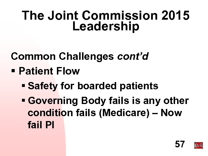 The Joint Commission 2015 Leadership Common Challenges cont'd § Patient Flow § Safety for