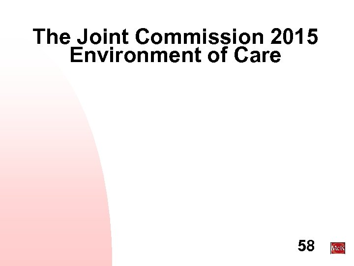 The Joint Commission 2015 Environment of Care 58