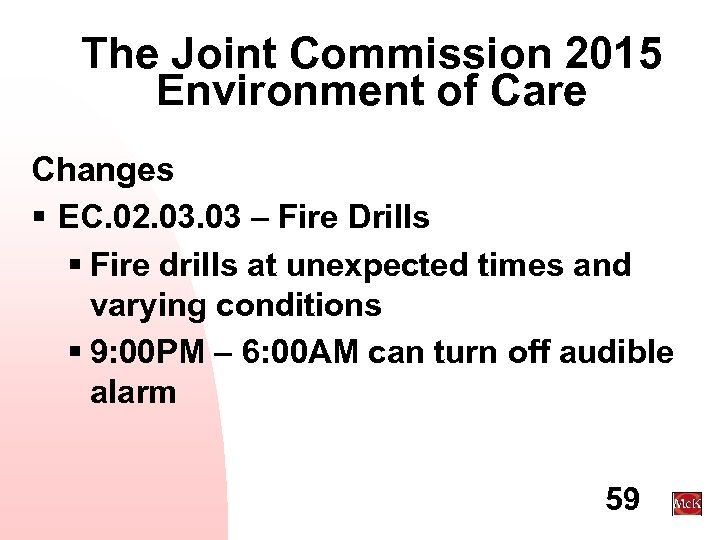 The Joint Commission 2015 Environment of Care Changes § EC. 02. 03 – Fire