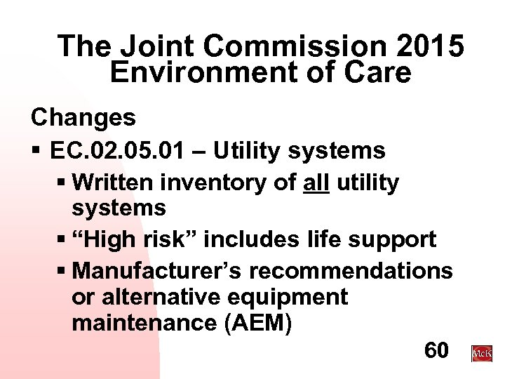 The Joint Commission 2015 Environment of Care Changes § EC. 02. 05. 01 –