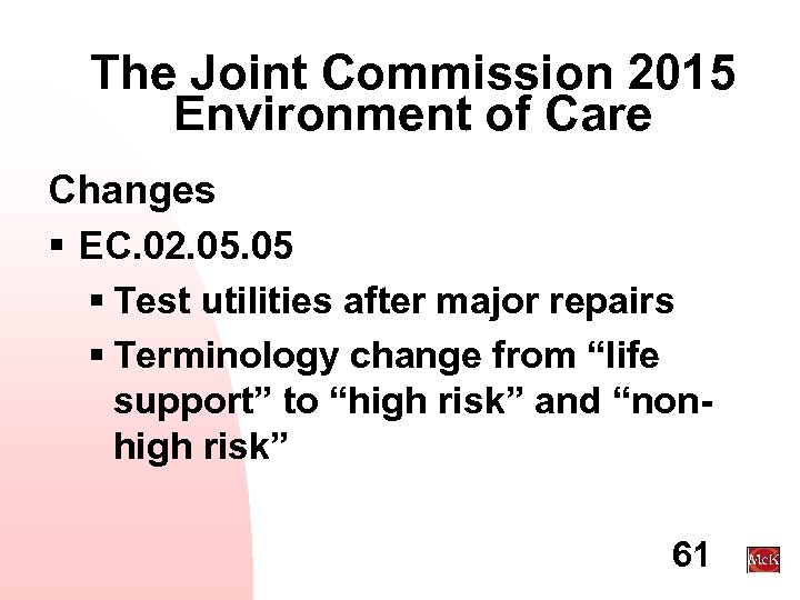 The Joint Commission 2015 Environment of Care Changes § EC. 02. 05 § Test