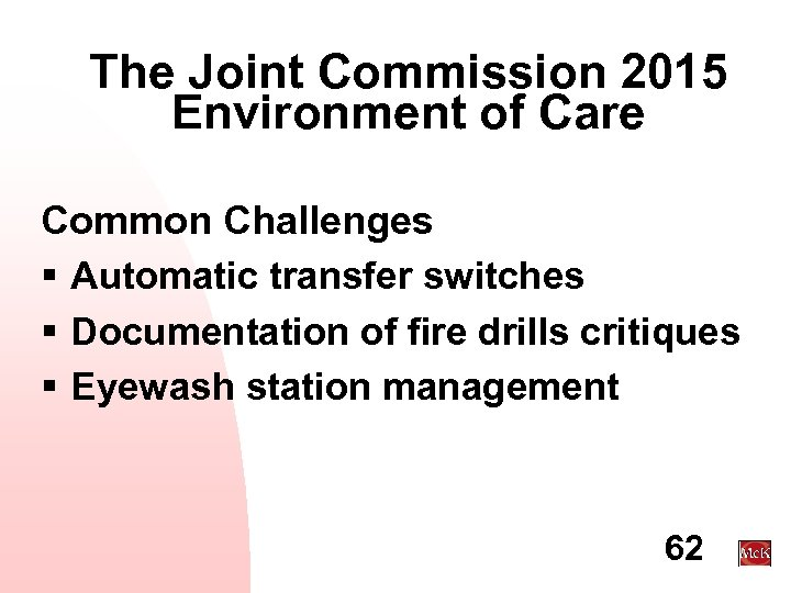 The Joint Commission 2015 Environment of Care Common Challenges § Automatic transfer switches §