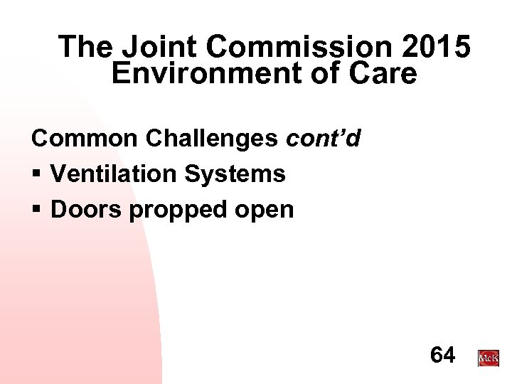 The Joint Commission 2015 Environment of Care Common Challenges cont'd § Ventilation Systems §
