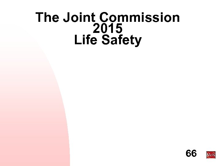 The Joint Commission 2015 Life Safety 66