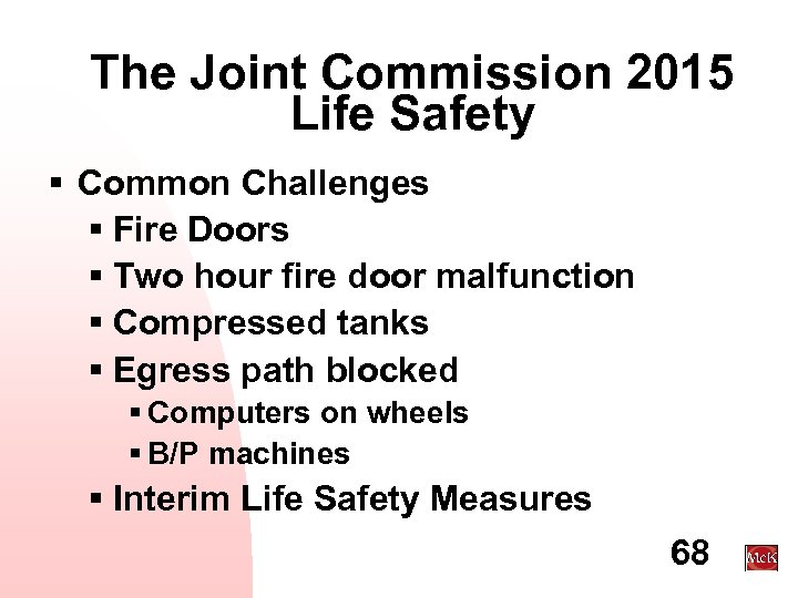 The Joint Commission 2015 Life Safety § Common Challenges § Fire Doors § Two