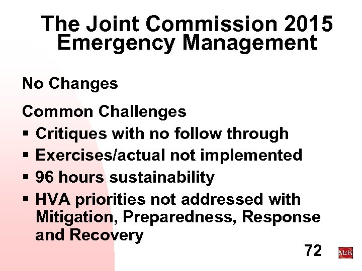 The Joint Commission 2015 Emergency Management No Changes Common Challenges § Critiques with no