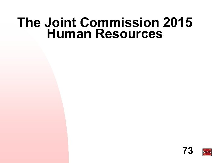 The Joint Commission 2015 Human Resources 73