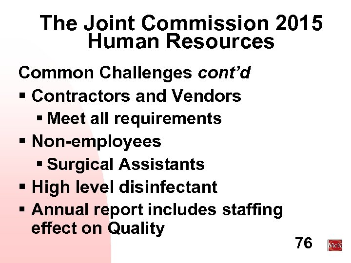 The Joint Commission 2015 Human Resources Common Challenges cont'd § Contractors and Vendors §