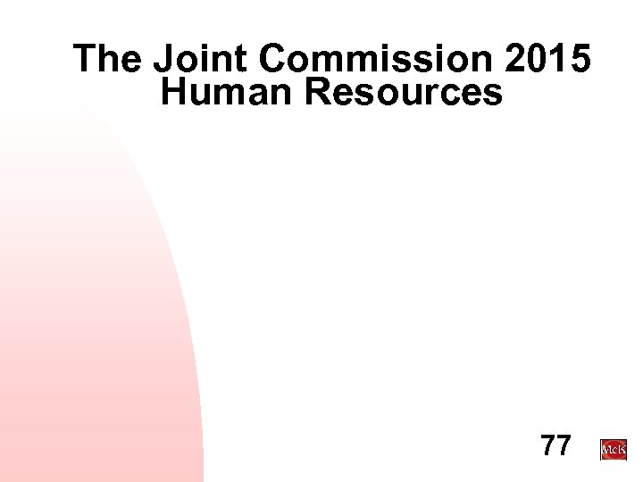 The Joint Commission 2015 Human Resources 77