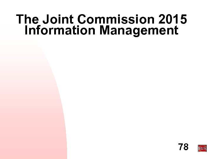 The Joint Commission 2015 Information Management 78