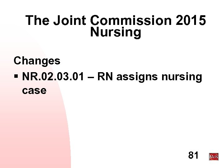 The Joint Commission 2015 Nursing Changes § NR. 02. 03. 01 – RN assigns