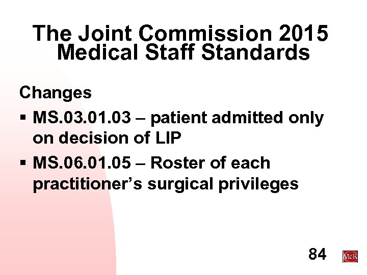 The Joint Commission 2015 Medical Staff Standards Changes § MS. 03. 01. 03 –