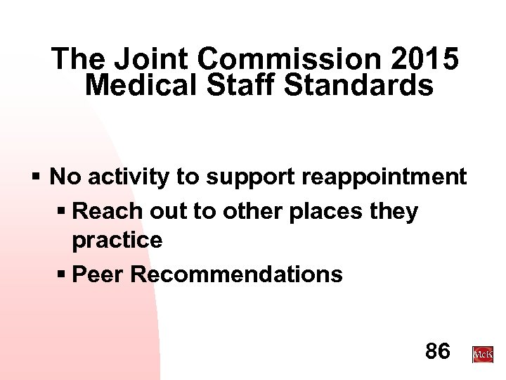The Joint Commission 2015 Medical Staff Standards § No activity to support reappointment §