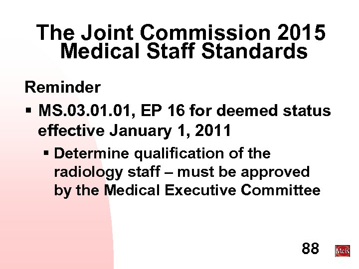 The Joint Commission 2015 Medical Staff Standards Reminder § MS. 03. 01, EP 16