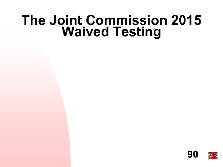 The Joint Commission 2015 Waived Testing 90