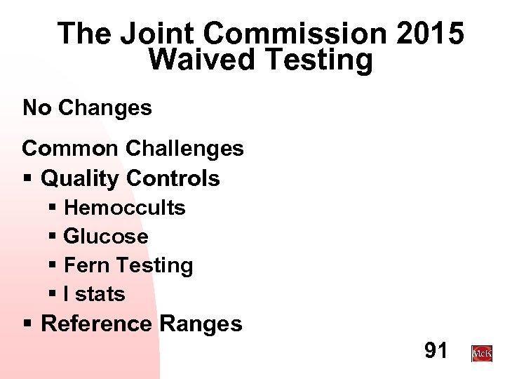 The Joint Commission 2015 Waived Testing No Changes Common Challenges § Quality Controls §