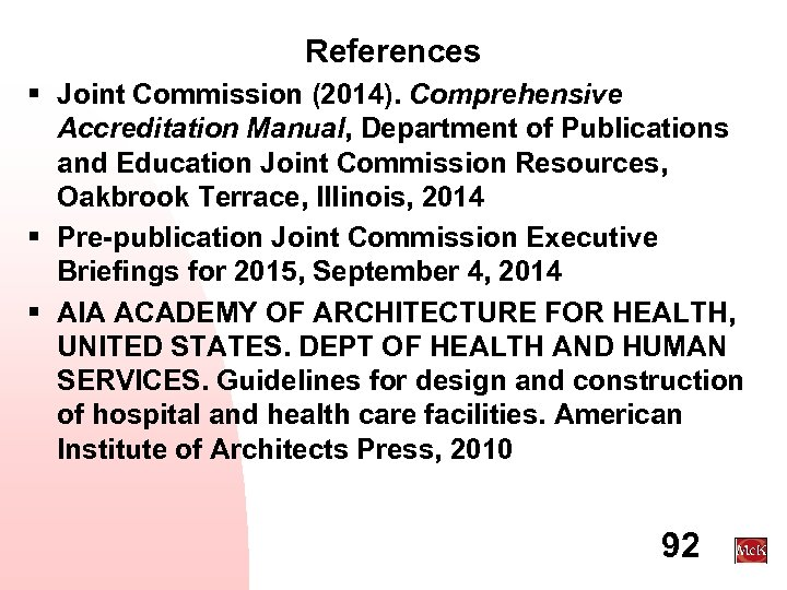 References § Joint Commission (2014). Comprehensive Accreditation Manual, Department of Publications and Education Joint
