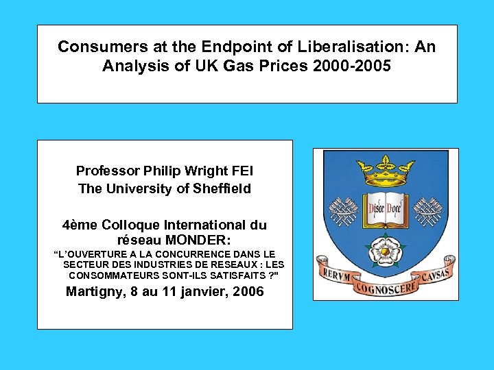 Consumers at the Endpoint of Liberalisation: An Analysis of UK Gas Prices 2000 -2005
