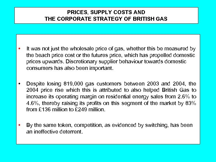 PRICES, SUPPLY COSTS AND THE CORPORATE STRATEGY OF BRITISH GAS • It was not