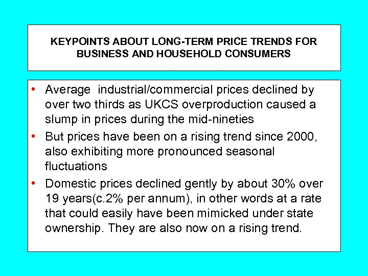 KEYPOINTS ABOUT LONG-TERM PRICE TRENDS FOR BUSINESS AND HOUSEHOLD CONSUMERS • Average industrial/commercial prices
