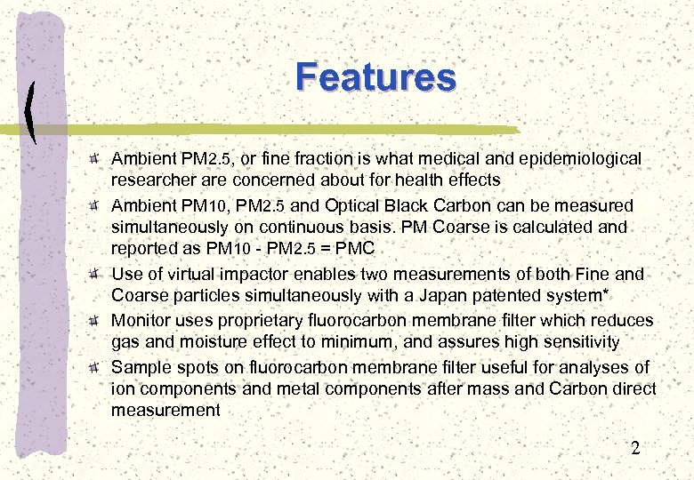 Features Ambient PM 2. 5, or fine fraction is what medical and epidemiological researcher