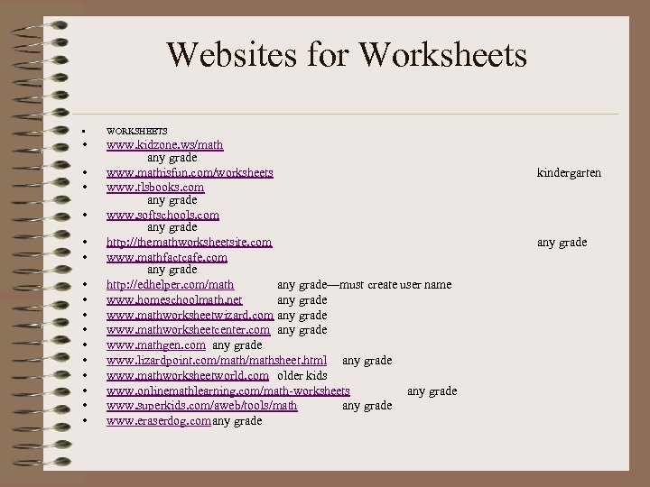 Websites for Worksheets • WORKSHEETS • www. kidzone. ws/math any grade www. mathisfun. com/worksheets